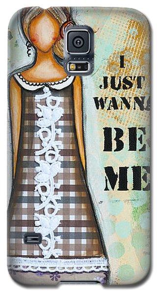 Wanna Be Me Inspirational Mixed Media Folk Art  Galaxy S5 Case by Stanka Vukelic