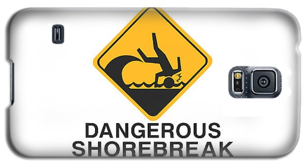 Warning Dangerous Shorebreak Galaxy S5 Case