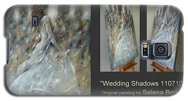 Galaxy S5 Case featuring the painting Wedding Shadows 110710 by Selena Boron