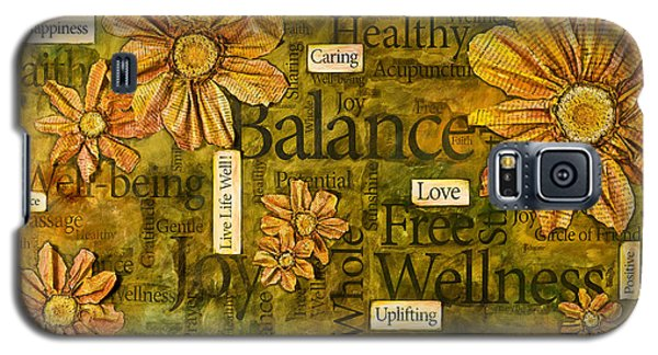 Wellness Galaxy S5 Case by Lisa Fiedler Jaworski