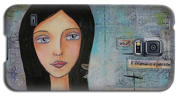 Galaxy S5 Case featuring the painting What Is A Friend # 2 by Nicole Nadeau