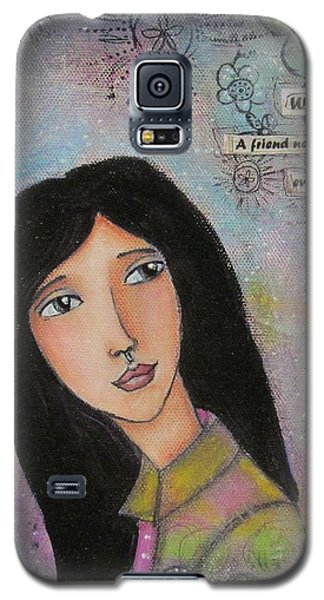 What Is A Friend ? Galaxy S5 Case