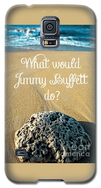 Parrot Galaxy S5 Case - What Would Jimmy Buffett Do by Edward Fielding