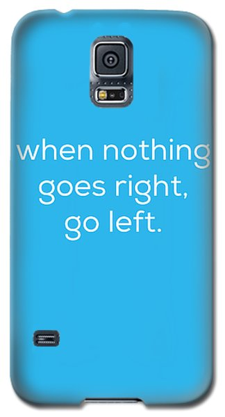 Galaxy S5 Case featuring the photograph When Nothing Goes Right by Kim Fearheiley