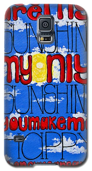 You Are My Sunshine Galaxy S5 Case by Melissa Sherbon