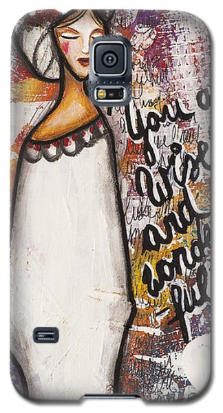 You Are Wise And Wonderful Galaxy S5 Case by Stanka Vukelic