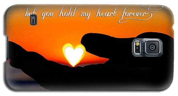 You Hold My Heart Forever By Diana Sainz Galaxy S5 Case