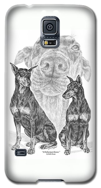 A Doberman Knows - Dobe Pinscher Art Print Galaxy S5 Case