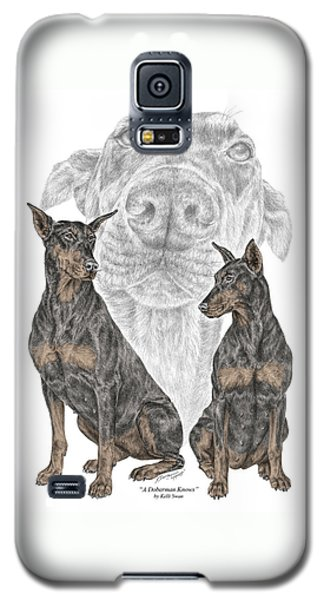 A Doberman Knows - Dobe Pinscher Dog Art Print Galaxy S5 Case