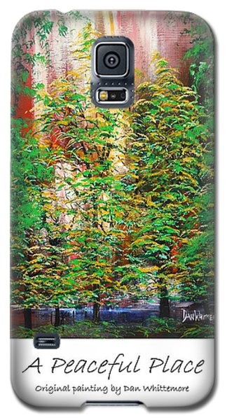 Galaxy S5 Case featuring the painting A Peaceful Place Poster by Dan Whittemore