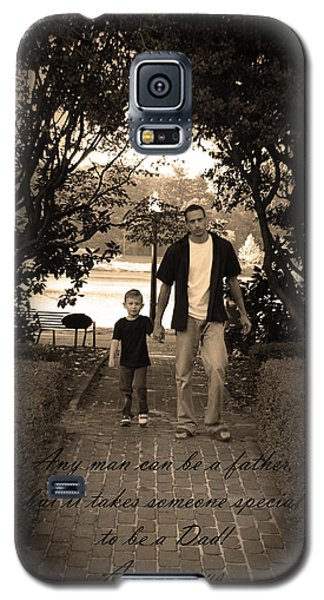 Galaxy S5 Case featuring the photograph Be A Dad by Kelly Hazel