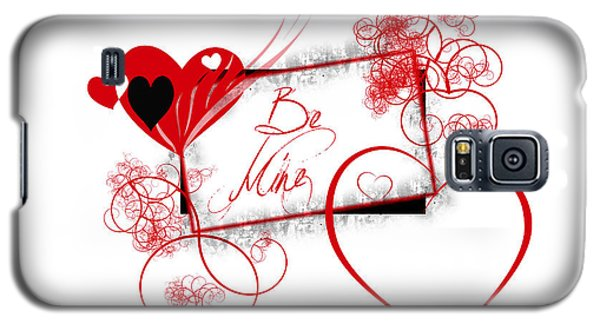 Be Mine Galaxy S5 Case by Darren Fisher