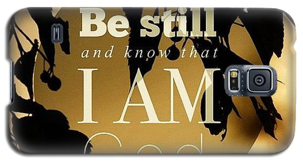 ✨be Still And Know That I Am God Galaxy S5 Case