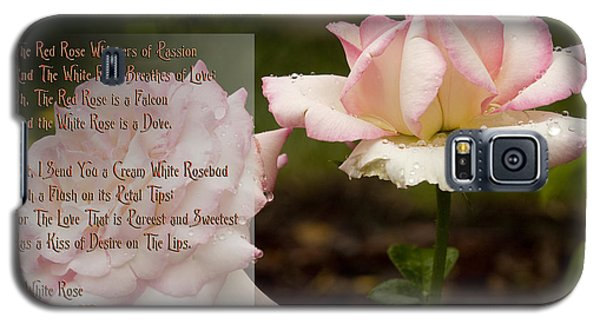 Cream White Rosebud With Poem Galaxy S5 Case by Barbara Middleton