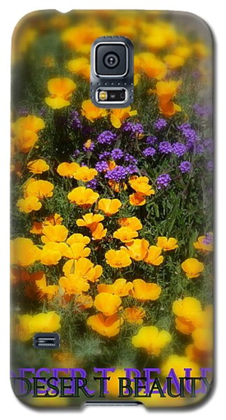 Galaxy S5 Case featuring the photograph Desert Beauty by Carla Parris