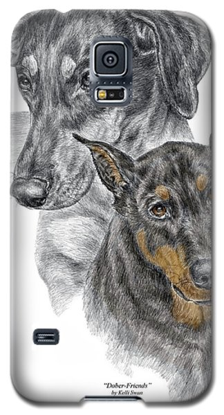 Galaxy S5 Case featuring the drawing Dober-friends - Doberman Pinscher Portrait Color Tinted by Kelli Swan
