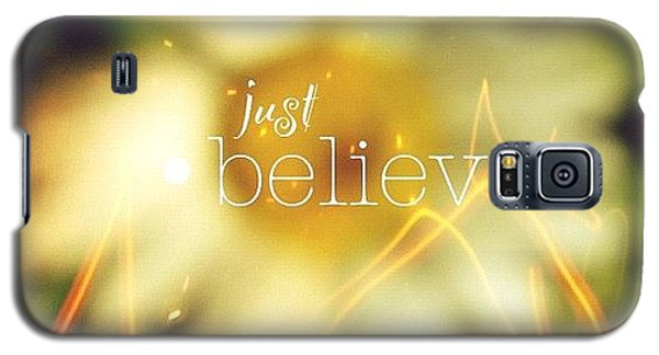 Just Believe.✨ ... Daisy Edit Number Galaxy S5 Case