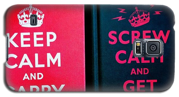Galaxy S5 Case featuring the photograph Keep Calm And Carry On by Nina Prommer