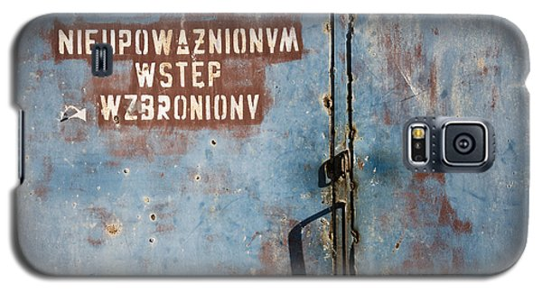 Keep Out Warning Sign Galaxy S5 Case by Agnieszka Kubica