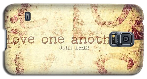 Love One Another. John 15:12💗 Galaxy S5 Case
