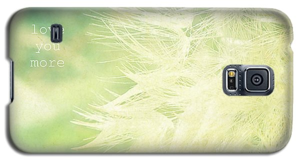 Galaxy S5 Case featuring the photograph Love You More  by Robin Dickinson