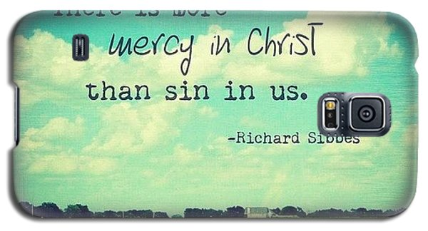 there Is More Mercy In Christ Than Galaxy S5 Case