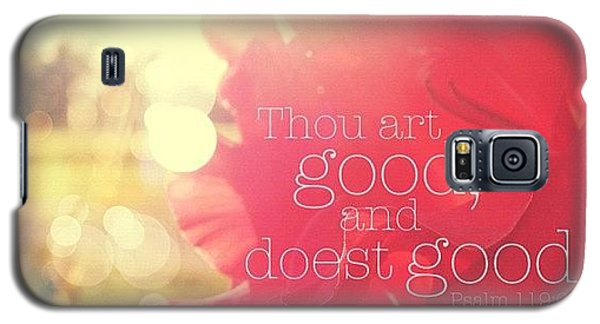 thou Art Good, And Doest Good... Galaxy S5 Case