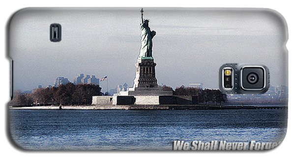 We Shall Never Forget - 9/11 Galaxy S5 Case
