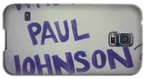 Political Galaxy S5 Case - Who Is Paul Johnson? #ronpaul by Ag E