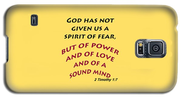 2 Timothy 1 7 God Has Not Given Us A Spirit Of Fear Galaxy S5 Case