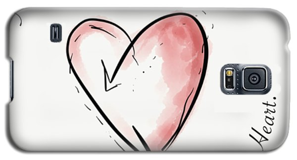 Follow Your Heart Galaxy S5 Case