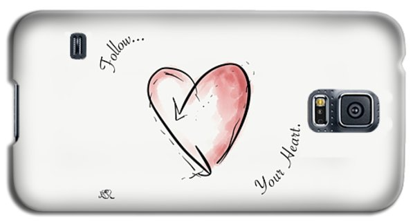 Follow Your Heart Galaxy S5 Case