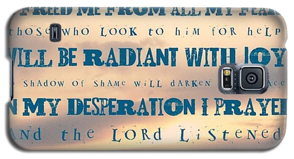 Design Galaxy S5 Case - I Will Praise The Lord At All Times.  I by LIFT Women's Ministry designs --by Julie Hurttgam