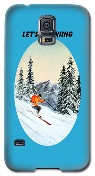 Galaxy S5 Case featuring the painting Let's Go Skiing by Bill Holkham