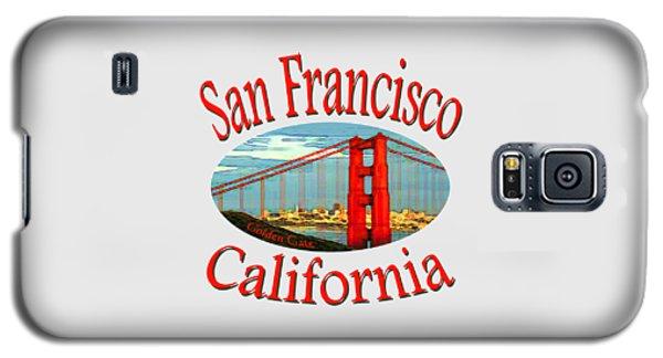 San Francisco California - Tshirt Design Galaxy S5 Case by Art America Gallery Peter Potter