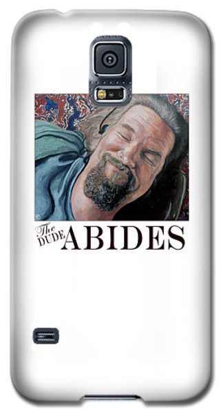 Galaxy S5 Case featuring the painting The Dude Abides by Tom Roderick
