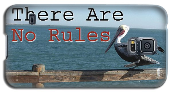 There Are No Rules Galaxy S5 Case