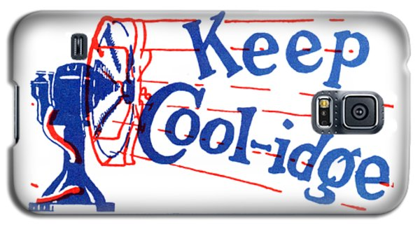 1924  Keep Coolidge Poster Galaxy S5 Case by Historic Image
