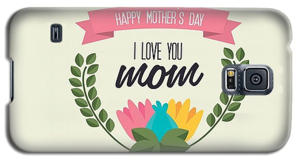 Design Galaxy S5 Case - Mother's Day by Super Lovely