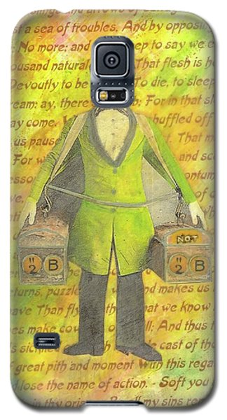 Galaxy S5 Case featuring the mixed media 2b Or Not 2b by Desiree Paquette