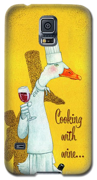 Cooking With Wine... Galaxy S5 Case