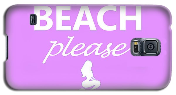 Beach Please Galaxy S5 Case