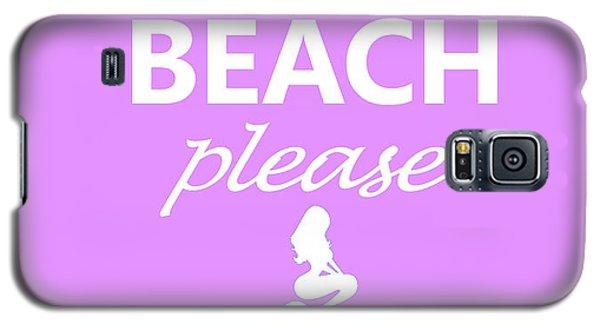 Beach Please Galaxy S5 Case
