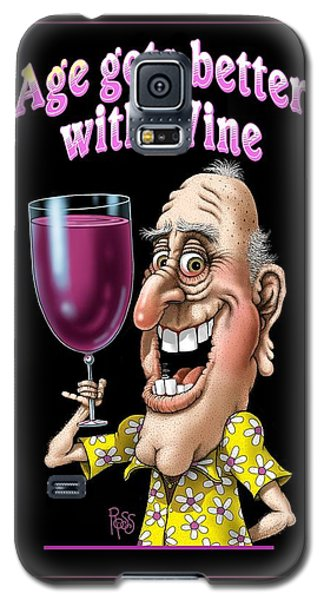 Age Gets Better With Wine Galaxy S5 Case