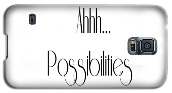 Possibility Quotes Art Prints, Inspirational Infinity Quotes Posters Galaxy S5 Case
