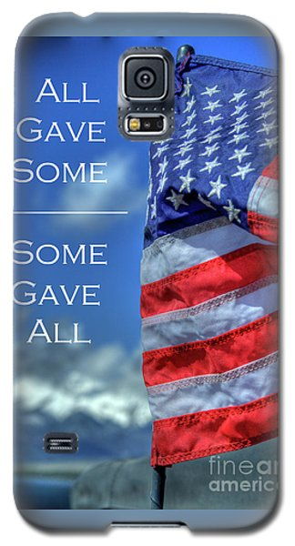 All Gave Some / Some Gave All Galaxy S5 Case