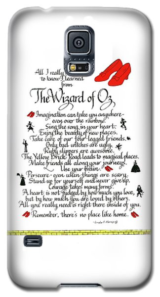 Wizard Galaxy S5 Case - All I Need To Know I Learned From The Wizard Of Oz by Linda Harris