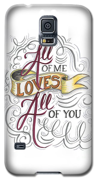 Galaxy S5 Case featuring the drawing All Of Me Loves All Of You by Cindy Garber Iverson