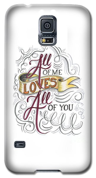 All Of Me Loves All Of You Galaxy S5 Case