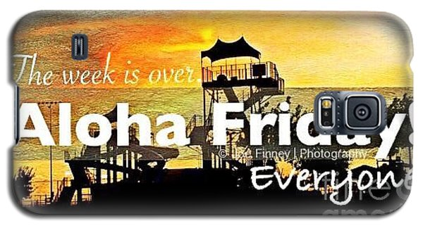 Galaxy S5 Case featuring the photograph Aloha Friday - No.7215 by Joe Finney